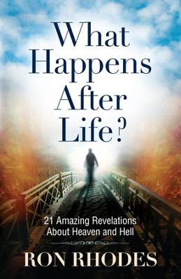 What Happens After Life?: 21 Amazing Revelations About Heaven and Hell - eBook  -     By: Ron Rhodes