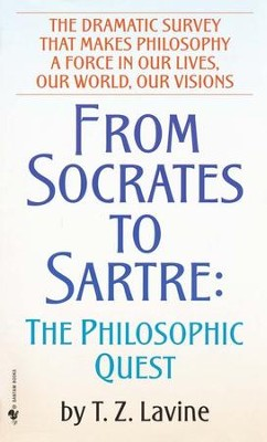 From Socrates to Sartre: The Philosophic Quest   -     By: T.Z. Lavine