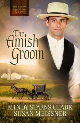Amish Groom, The - eBook  -     By: Mindy Starns Clark, Susan Meissner