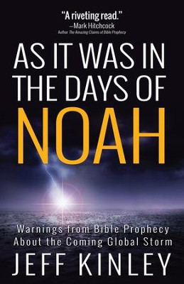 As It Was in the Days of Noah: Warnings from Bible Prophecy About the Coming Global Storm - eBook  -     By: Jeff Kinley