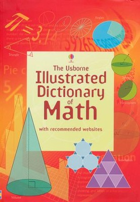 Illustrated Dictionary of Math  -     Edited By: Kirsteen Rogers     By: Tori Large     Illustrated By: Adam Constantine