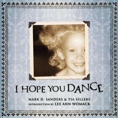 I Hope You Dance - eBook  -     By: Mark D. Sanders, Tia Sillers