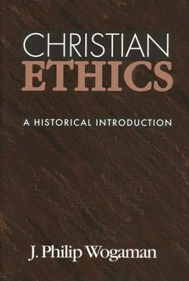 Christian Ethics   -     By: J. Philip Wogaman