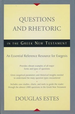 Questions and Rhetoric in the Greek New Testament: An Essential Reference Resource for Exegesis  -     By: Douglas Estes