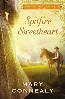 Spitfire Sweetheart: A Four Weddings and A Kiss Novella - eBook  -     By: Mary Connealy