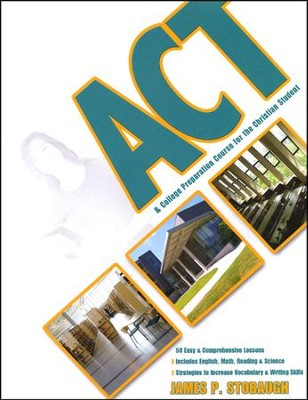 ACT & College Preparation Course for the Christian Student  -     By: James P. Stobaugh