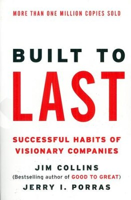 Built to Last: Successful Habits of Visionary Companies  -     By: Jim Collins, Jerry I. Porras