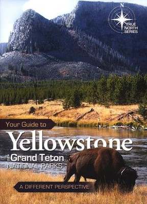 Your Guide to Yellowstone National Park  -     By: Dennis Bokovoy, John Hergenrather, Michael Oard