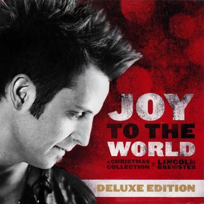 Joy to the World, Deluxe Edition   -     By: Lincoln Brewster