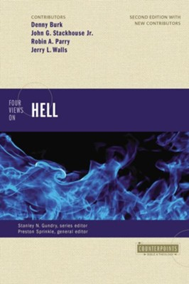 Four Views on Hell, Second Edition  -     By: Denny Burk, John G. Stackhouse Jr.