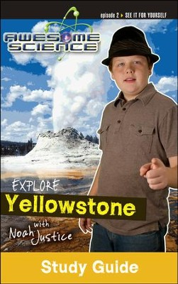 Explore Yellowstone with Noah Justice: Episode 2 Study Guide, Awesome Science Series  -