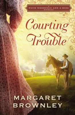 Courting Trouble: A Four Weddings and A Kiss Novella - eBook  -     By: Margaret Brownley