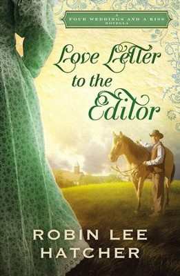 Love Letter to the Editor: A Four Weddings and A Kiss Novella - eBook  -     By: Robin Lee Hatcher