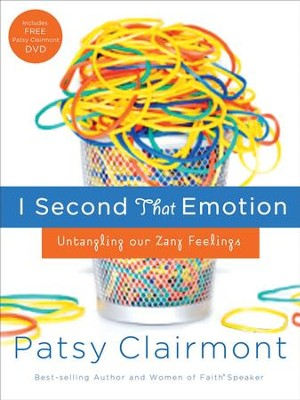 I Second That Emotion: Untangling Our Zany Feelings - eBook  -     By: Patsy Clairmont