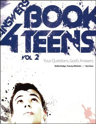 Answers Book for Teens, Volume 2  -     By: Bodie Hodge, Tommy Mitchell, Ken Ham