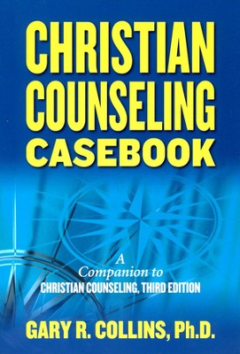 Christian Counseling Casebook  -     By: Gary R. Collins Ph.D.