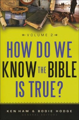 How Do We Know the Bible is True, Volume 2  -     By: Ken Ham, Bodie Hodge