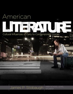 American Literature: Cultural Influences of Early to Contemporary Voices, Student Book  -     By: James Stobaugh