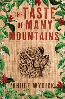 The Taste of Many Mountains - eBook  -     By: Bruce Wydick