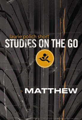 Matthew (Studies on the Go)   -     By: Laurie Polich-Short
