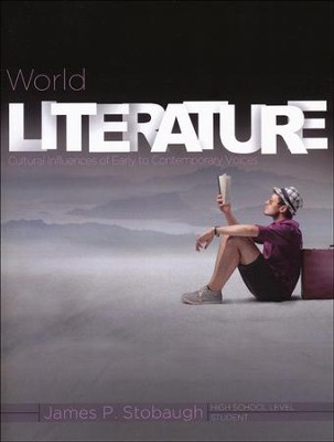 World Literature: Cultural Influences of Early to Contemporary Voices, Student Book  -     By: James Stobaugh