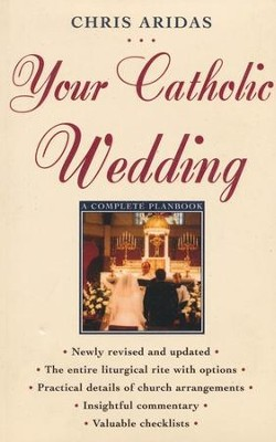 Your Catholic Wedding: A Complete Plan-Book   -     By: Chris Aridas