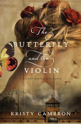 The Butterfly and the Violin - eBook  -     By: Kristy Cambron
