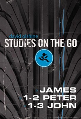 James, 1-2 Peter, and 1-3 John (Studies on the Go)   -     By: David Olshine