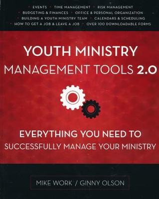 Youth Ministry Management Tools 2.0: Everything You Need to Successfully Manage Your Ministry  -     By: Mike A. Work, Ginny Olson