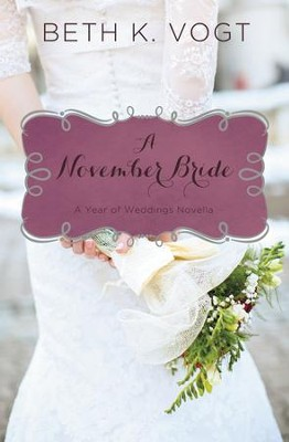 A November Bride - eBook  -     By: Beth Vogt