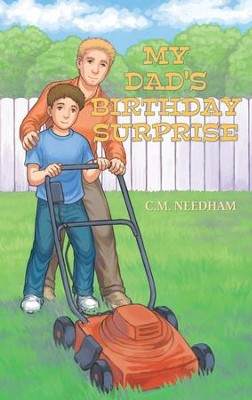 My Dad's Birthday Surprise - eBook  -     By: C.M. Needham