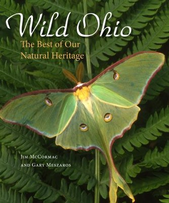Wild Ohio: The Best of Our Natural Heritage - eBook  -     By: Jim McCormac, Gary Meszaros