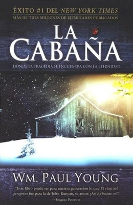 La Cabaña  (The Shack)  -     By: Wm. Paul Young