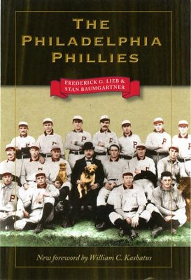 The Philadelphia Phillies - eBook  -     By: Frederick G. Lieb, Stan Baumgartner
