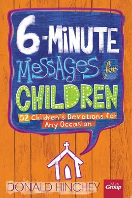 6-Minute Messages for Children   -     By: Donald Hinchey