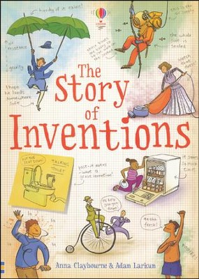 Story of Inventions  -     By: Anna Claybourne, Adam Larkum