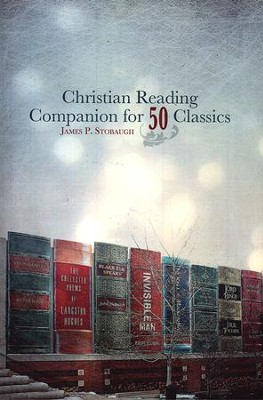 Christian Reading Companion For Fifty Classics  -     By: James Stobaugh