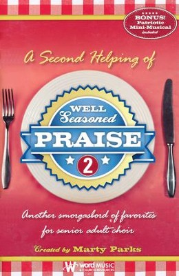 Well Seasoned Praise 2: Another Smorgasbord of Favorites for Senior Adult Choir  -     By: Marty Parks