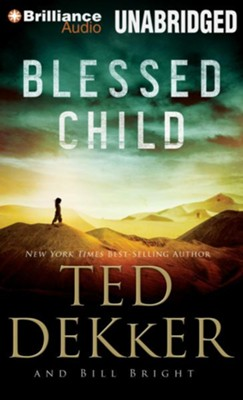 #1: Blessed Child - unabridged audiobook on CD  -     Narrated By: Benjamin R. Darcie     By: Ted Dekker, Bill Bright