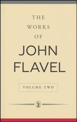 The Works of John Flavel: Volume 2   -     By: John Flavel