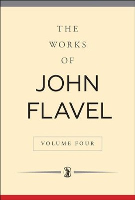 The Works of John Flavel: Volume 4   -     By: John Flavel