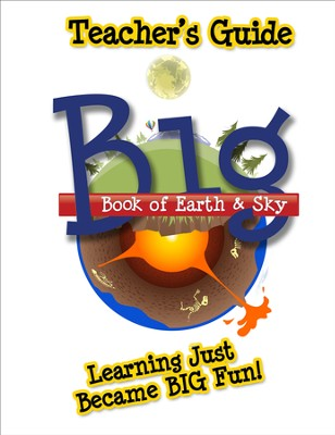 Big Book of Earth & Sky, Teacher's Guide  -     By: Bodie Hodge, Dr. Carolyn Reeves