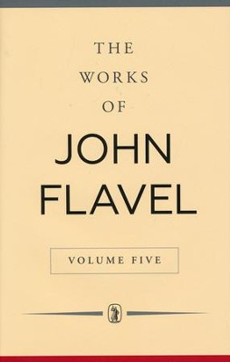 Works of Flavel Vol. 5   -     By: John Flavel