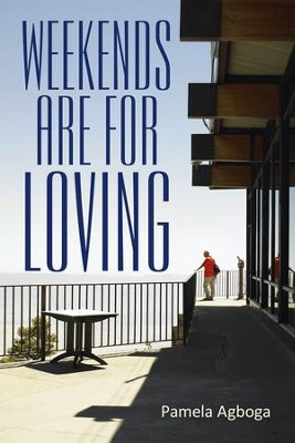 Weekends are for Loving - eBook  -     By: Pamela Agboga