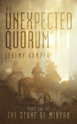 An Unexpected Quorum: Book One of The Stone of Minyan - eBook  -     By: Jeremy Kamper
