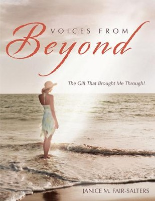 Voices From Beyond: The Gift That Brought Me Through! - eBook  -     By: Janice Fair-Salters