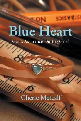 Blue Heart: God's Assurance During Grief - eBook  -     By: Cherie Metcalf