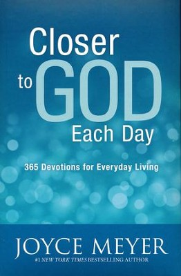 Closer To God Each Day: 365 Devotions For Everyday Living  -     By: Joyce Meyer