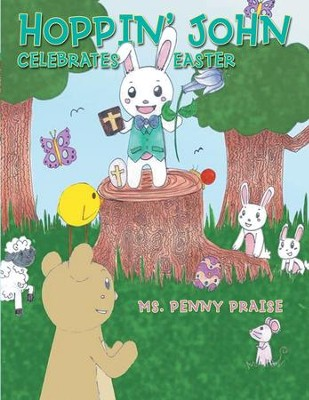 Hoppin' John Celebrates Easter - eBook  -     By: Ms. Penny Praise