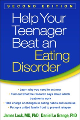 Help Your Teenager Beat an Eating Disorder: Second Edition  -     By: Dr. James Lock, Dr. Daniel Le Grange